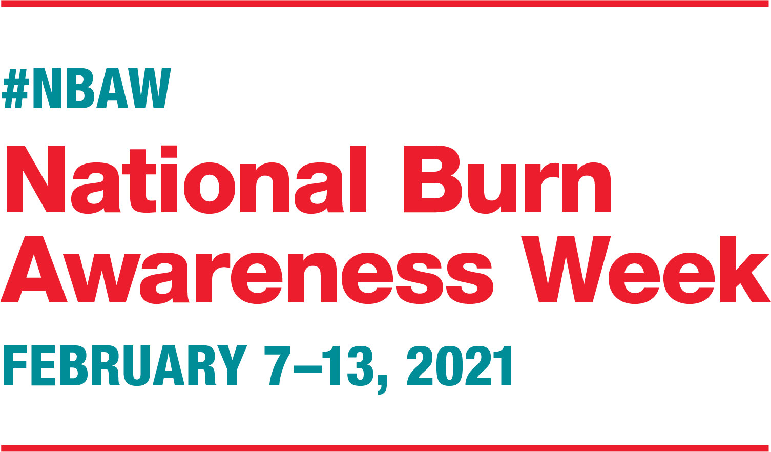 National Burn Awareness Week, February 7-13, 2021