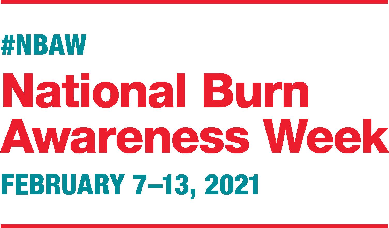 National Burn Awareness Week, February 7-13, 2021