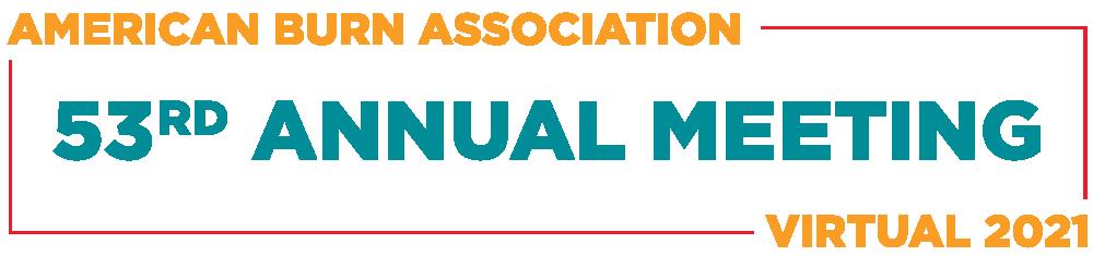 American Burn Association 53rd Annual Meeting | Virtual 2021